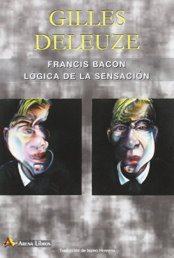 Francis Bacon. Lógica de la sensación
