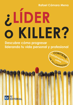 ¿Lider O Killer?. Descubre Como Progresar Liderando Tu Vida