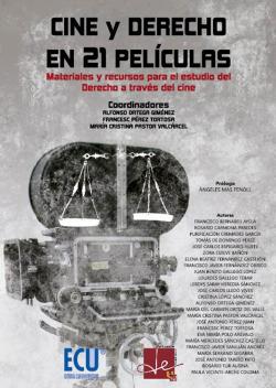 Cine y Derecho en 21 películas. Materiales y recursos para el estudio del Derecho a través del cine