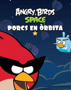 Angry birds. Porcs en òrbita