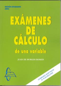 EXÁMENES DE CÁLCULO DE UNA VARIABLE