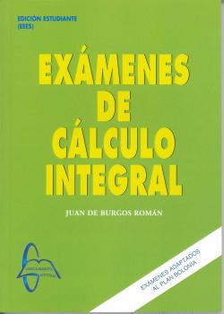 EXÁMENES DE CÁLCULO INTEGRAL