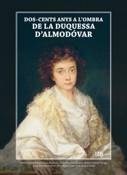 Dos-cent anys a l'ombra de la Duquessa d'Almodovar
