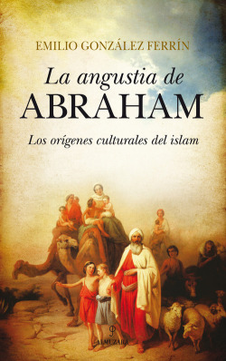 Angustia de Abraham. Los orígenes culturales del islam