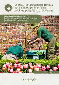 Operaciones básicas de mantenimiento de jardines parques y zonas verdes