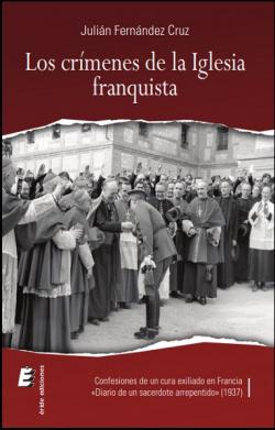 LOS CRÍMENES DE LA IGLESIA FRANQUISTA
