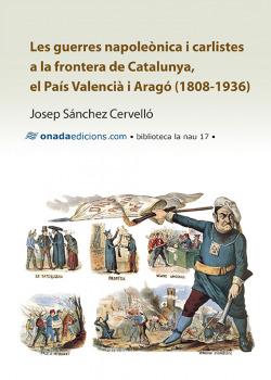 Guerres napoleònica i carlistes a la frontera de Catalunya