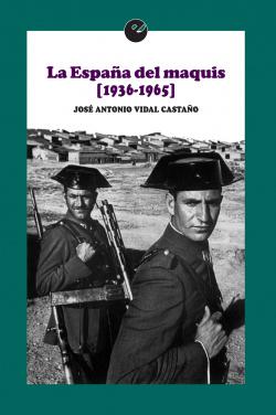 La españa de las maquis 1936-1965