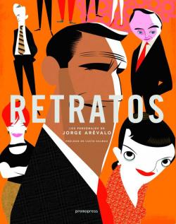 RETRATOS LOS PERSONAJES DE JORGE AREVALO