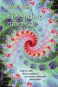 EL SENDERO MAGICO CREA LA VIDA DE TUS SUEÑOS Y UN MUNDO ADEC