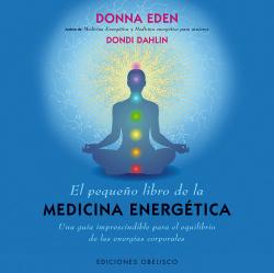 EL PEQUEÑO LIBRO DE LA MEDICINA ENERGETICA UNA GUIA IMPRESCI