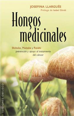 HONGOS MEDICINALES SHIITAKE, MAITAKE Y REISHI: PREVENCION Y