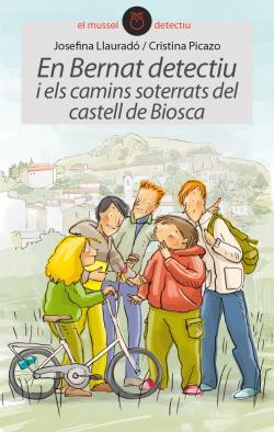 Bernat detectiu i els camins del castell de Biosca