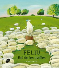 Feliu. El rei de lels ovelles