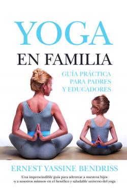 Yoga en familia: guia practica para padres y educadores