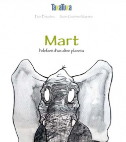 Mart: l'elefant d'un altre planeta