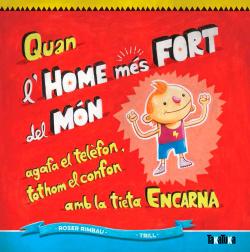 Quan L'Home Mes Fort Del Mon Agafa El Te