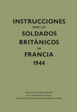 Instrucciones soldados Britanicos en Francia 1944