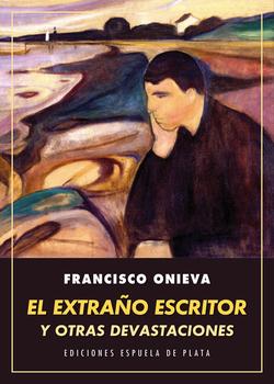 EL EXTRAñO ESCRITOR Y OTRAS DEVASTACIONES