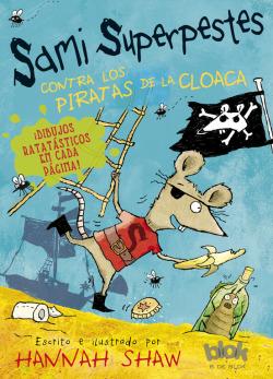 Sami superpestes contra los piratas de la cloaca
