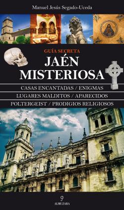 Jaén misteriosa, guía secreta