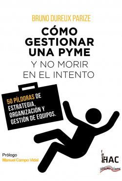 Cómo gestionar una PYME y no morir en el intento