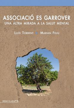 Associació es Garrover: una altra mirada a la salut mental