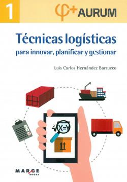 Técnicas logísticas innovar, planificar y gestionar