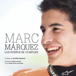 Marc Márquez:Los sueños se cumplen