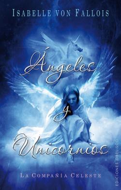 ANGELES Y UNICORNIOS LA COMPAÑIA CELESTE