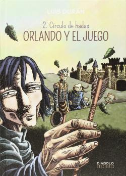 Orlando Y El Juego, 2 Circulo Hadas