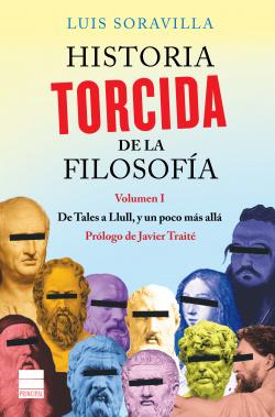 HISTORIA TORCIDA DE LA FILOSOFIA. VOLUMEN 1