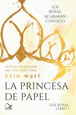 La princesa de papel. Los Royal (libro 1)