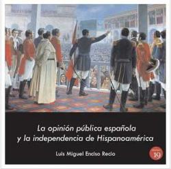 OPINION PUBLICA ESPAÑOLA Y LA INDEPENDENCIA DE HISPANOAMERICA