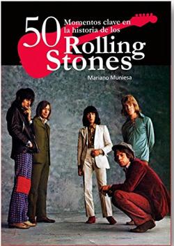 50 momentos clave historia de Rolling Stones