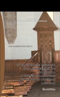 LA FACULTAD DE TEOLOGÍA DE LA UNIVERSIDAD DE SALAMANCA A TRAVÈS DE LOS LIBROS DE VISITAS DE CÁTEDRAS (1560-1641)