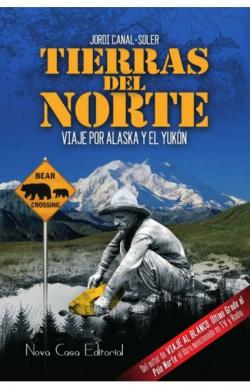 Tierras del Norte: viaje por Alaska y el Yukón