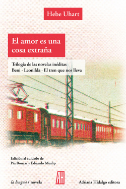 El amor es una cosa extraña. Tres libros inéditos.
