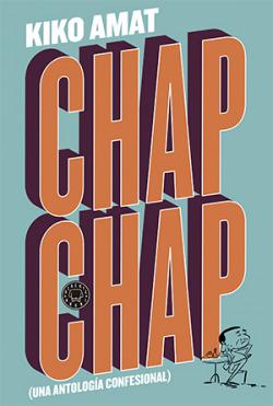 Chap chap: una antologia confesional