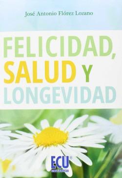 Felicidad, salud y longevidad