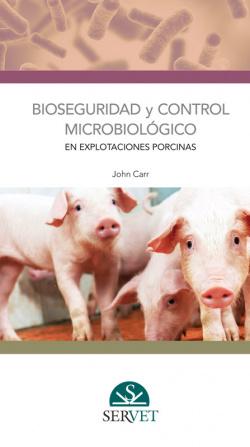 BIOSEGURIDAD Y CONTROL MICROBIOLÓGICO EN EXPLOTACION PORCINAS