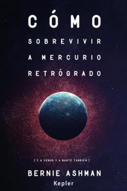 CÓMO SOBREVIVIR A MERCURIO RETRÓGRADO