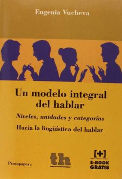 Un Modelo Integral del Hablar. Niveles, Unidades y Categoría
