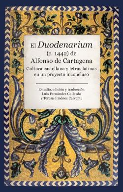 El duodenarium (C.1442) de Alfonso de Cartagena