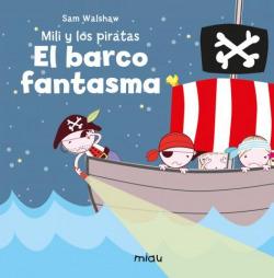 Mili Y Los Piratas El Barco Fantasma
