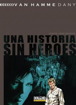 Una Historia Sin Héroes