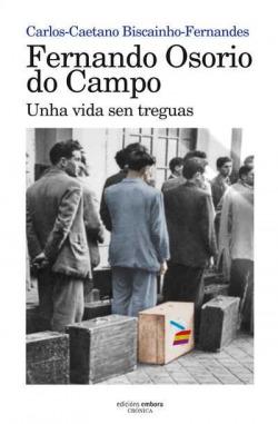 FERNANDO OSORIO DO CAMPO UNHA VIDA SEN TREGUAS