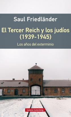 EL TERCER REICH Y LOS JUDÍOS 1939-1945