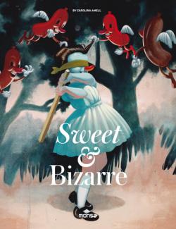 SWEET & BIZZARRE