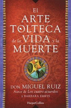 ARTE TOLTECA DE LA VIDA Y LA MUERTE